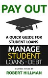 Pay Out Student Debt- a Quick Guide to Organizing Your Student Loan (Student Loans - Debt Book 1)