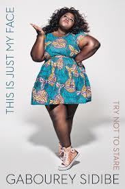 This Is Just My Face by Gabourey Sidibe