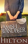 The Amish Wanderer by Laura V. Hilton