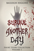 Survive Another Day: Short Story Collection Volume 1 (Dangerous Days, #2)