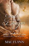 Caught By the Dragon (Maiden to the Dragon #1)