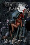 The Executioner's Daughter (The Deadspeaker Cycle Book 1)
