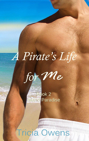 A Pirate's Life for Me: Book Two (A Pirate's Life for Me #2)