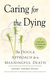 Caring for the Dying by Henry Fersko-Weiss