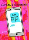 I Hate Everyone But You by Gaby Dunn