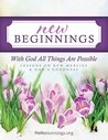 New Beginnings: With God All Things Are Possible. Lessons on New Mercies and God's Goodness (Hello Mornings Bible Studies #1)