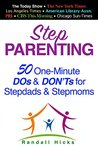 STEP PARENTING: 50 One-Minute DOs & DON'Ts for Stepdads & Stepmoms
