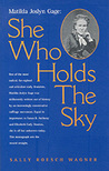 Matilda Joslyn Gage: She Who Holds the Sky