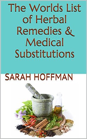the-worlds-list-of-herbal-remedies-medical-substitutions-w-h-o