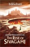 The Rise of Sivagami (Baahubali: Before the Beginning, Book 1)