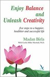 Enjoy Balance and Unleash Creativity: Five steps to a happier, healthier and successful life
