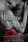 Mistletoe Mischief: A Lost and Found Series Novella- Roger (Lost and Found #5.5)