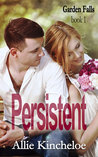 Persistent by Allie Kincheloe