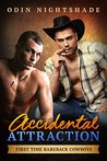 Accidental Attraction (First Time Bareback Cowboys, #2)