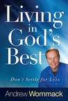 Living in God's Best by Andrew Wommack