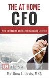 The At Home CFO: How To Become and Stay Financially Literate (You're At Risk)