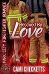 Rescued By Love: Park City Firefighter Romance