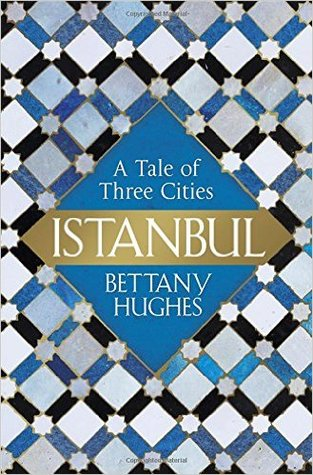 A Tale of Three Cities - Bettany Hughes