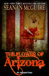 The Flower of Arizona (InCryptid, #0.01)