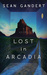 Lost in Arcadia: A Novel
