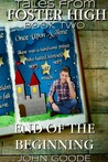 End of the Beginning (Tales from Foster High, #2)