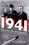 1941: Fighting the Shadow War: How Britain and America Came Together for Victory