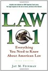 Law 101: Everything You Need to Know About American Law (Law 101: Everything You Need to Know about the American Legal System)