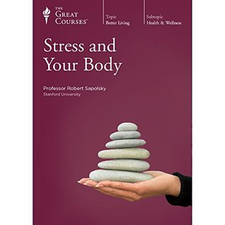 Stress and Your Body - Robert M. Sapolsky