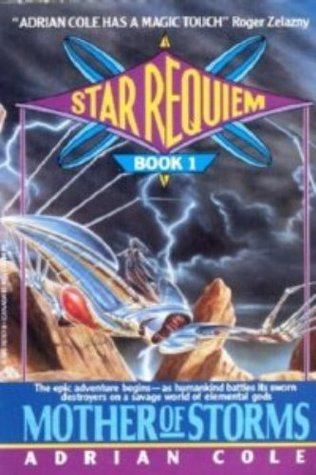 Mother Of Storms (Star Requiem Book I)