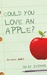 Could You Love An Apple? (Love Stories, #2)