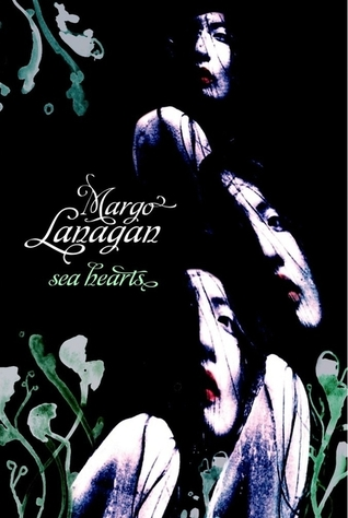 Sea Hearts by Margo Lanagan