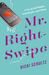 Mr. Right-Swipe by Ricki Schultz