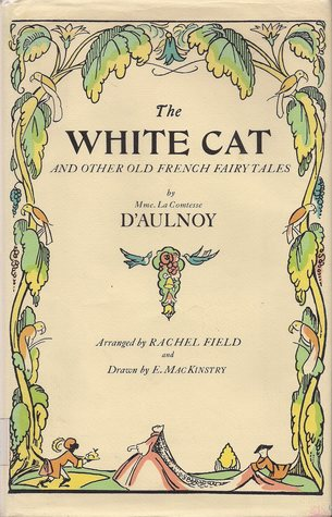 The White Cat and Other Old French Fairy Tales