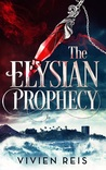 The Elysian Prophecy by Vivien Reis