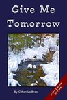 Give Me Tomorrow (Fort Lewis Series Book 3)