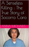 A Senseless Killing : The True Story of Socorro Caro