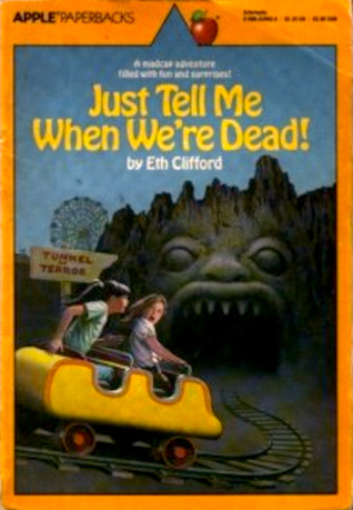Just Tell Me When We're Dead! by Eth Clifford