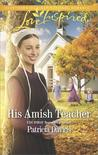 His Amish Teacher by Patricia Davids