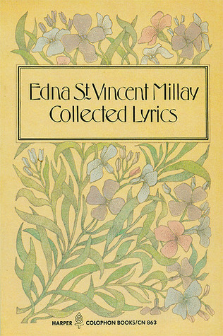 Collected Lyrics by Edna St. Vincent Millay