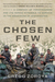 The Chosen Few: The Story of US Paratroopers in the Mountains of Afghanistan--and Their Heroic Struggle to Survive