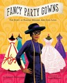 Fancy Party Gowns: The Story of Ann Cole Lowe