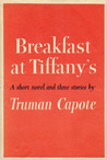 Breakfast at Tiffany's: A Short Novel and Three Stories
