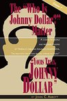 """The """"Who is Johnny Dollar?"""" Matter"""
