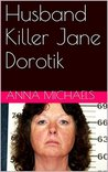 Husband Killer Jane Dorotik