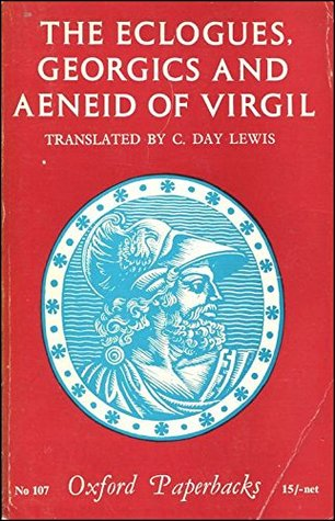 The Eclogues, Georgics and Aeneid of Virgil by Virgil