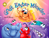 God's Easter Miracles: Adventures of the Sea Kids
