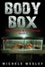 Body Box by Michele Wesley