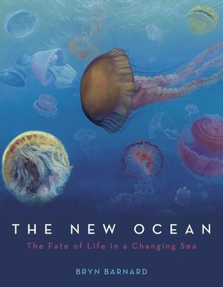 The New Ocean: The Fate of Life in a Changing Sea