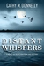 Distant Whispers: A Novel of Reincarnation and Destiny