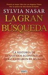 La gran búsqueda / Grand Pursuit: Una Historia De La Economía / the Story of Economic Genius